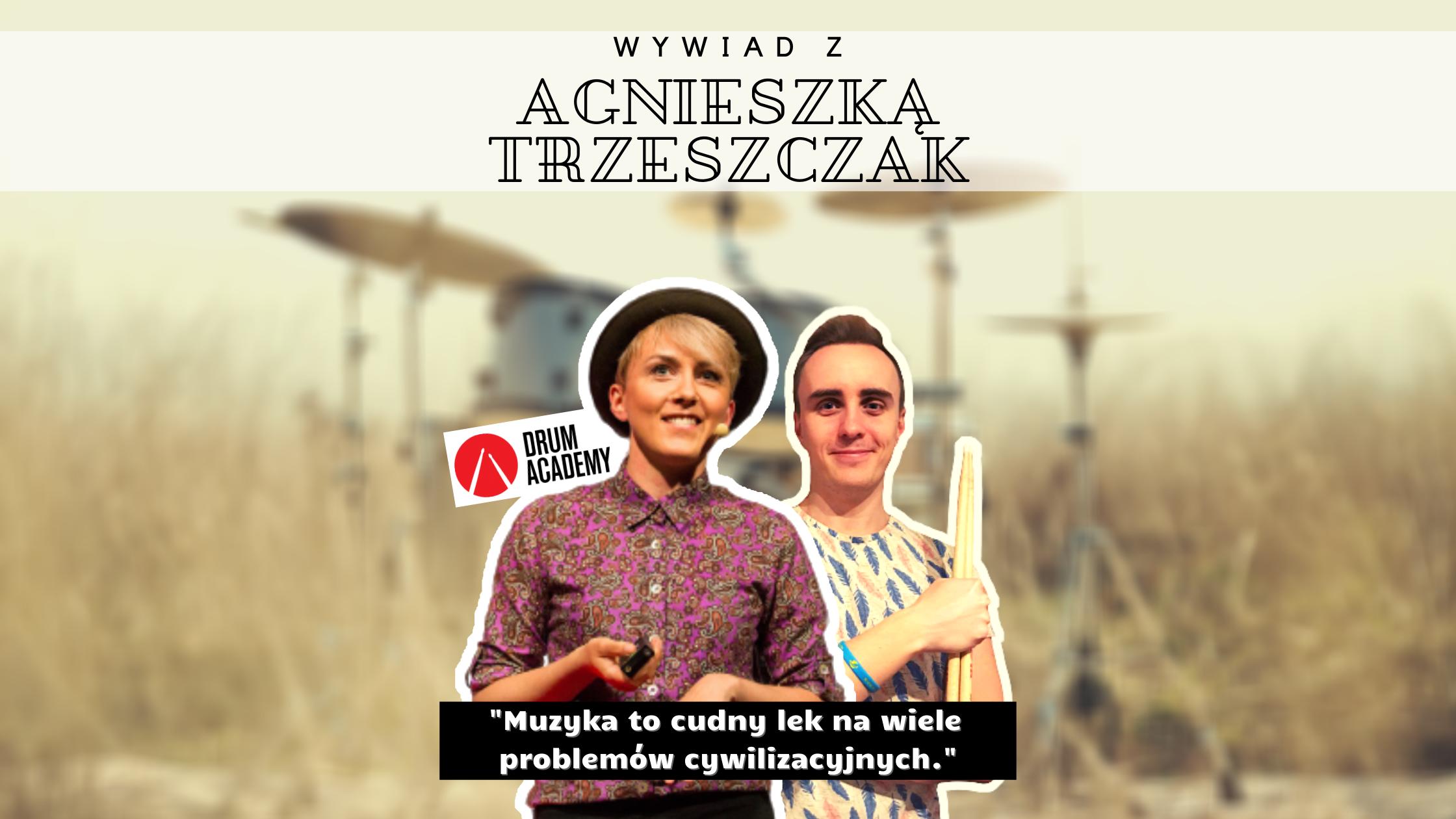 Wywiad Z Agnieszką Trzeszczak (Drum Academy)